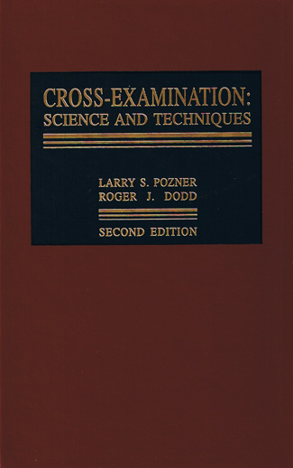 cross examination techniques Cross-examination: science and techniques, third edition is written to meet the needs of today's trial attorneys pozner and dodd's signature techniques and methodologies.